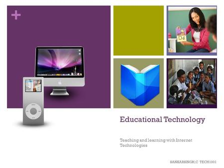 + Educational Technology Teaching and learning with Internet Technologies SANKARSINGH,C TECH1001.