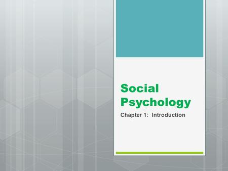Social Psychology Chapter 1: Introduction. Definition  Social psychology is the scientific study of the way in which people's thoughts, feelings, and.