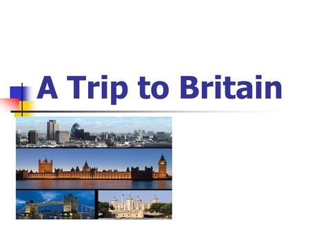 "A Trip to Britain. The rules of ""Young Explores"" To be a good exploreabout a country you want to visit. Learn more informationto make new friends Use."