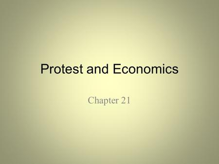 Protest and Economics Chapter 21. Civil Rights and Environmentalism Chapter 21 sections 4 & 5.