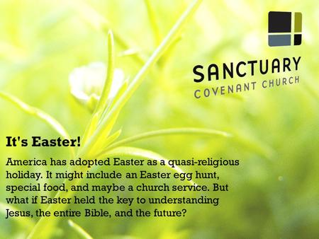 It's Easter! America has adopted Easter as a quasi-religious holiday. It might include an Easter egg hunt, special food, and maybe a church service. But.