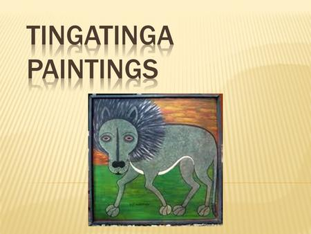  Tanzania's most well-known style of painting was started in the 1960s by Edward Saidi Tingatinga, after whom it is named.  Tingatinga was born in 1932.