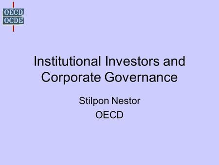 Institutional Investors and Corporate Governance Stilpon Nestor OECD.