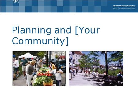 Planning and [Your Community]. What is planning? Helps guide how a community grows and develops  U.S. population expected to reach 400 million by 2043.
