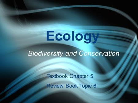 Ecology Biodiversity and Conservation Textbook Chapter 5 Review Book Topic 6.