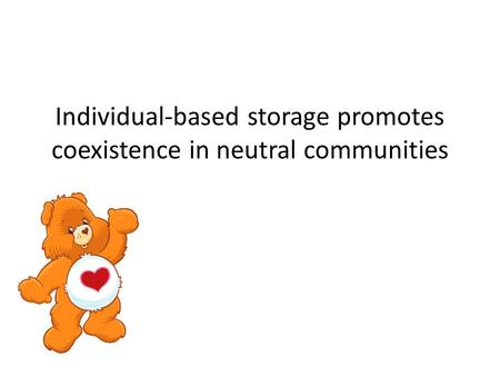 Individual-based storage promotes coexistence in neutral communities.