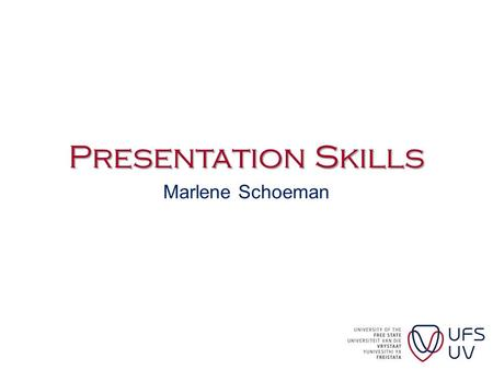 Presentation Skills Marlene Schoeman Overview 1.PowerPoint ® 2.Presentation skills 3.Questions & answers.