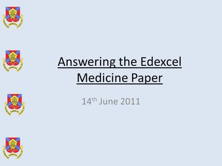 Answering the Edexcel Medicine Paper 14 th June 2011.