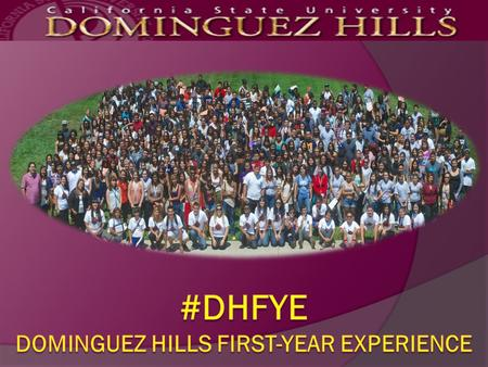 What is the #DHFYE? Free/Low-Cost Summer Courses! #DHFYE Program Options Summer Bridge Early Start Success Pathways - GE Courses CSUDH Freshman Checklist.