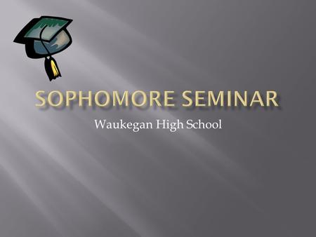 Waukegan High School.  Two times each year, counselors will provide engagement sessions within the classroom or computer lab.  Overview of Guidance.