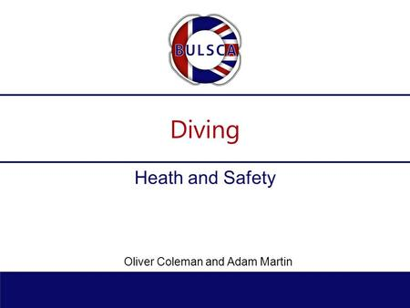 Diving Heath and Safety Oliver Coleman and Adam Martin.