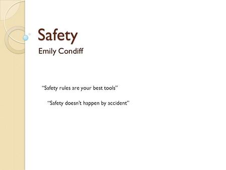 "Safety Emily Condiff ""Safety rules are your best tools"""