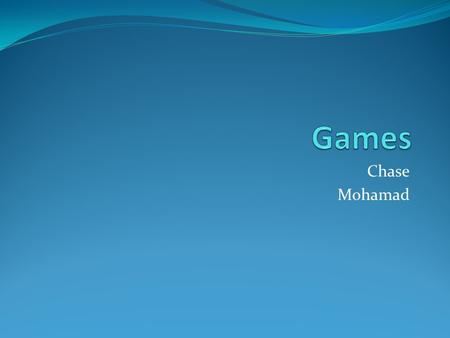 Chase Mohamad. Table Of Contents How do I make my own gamePage 1 How to be safe while gamingPage 2 Different games & Different DevicesPage 3 GlossaryPage.