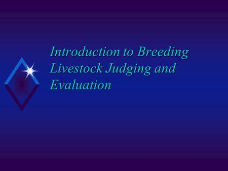 Introduction to Breeding Livestock Judging and Evaluation