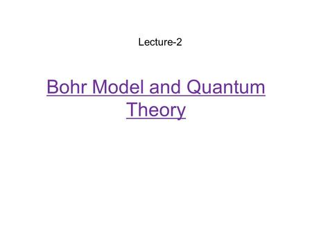 Bohr Model and Quantum Theory