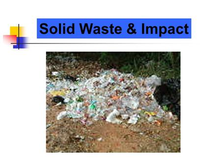 Solid Waste & Impact.