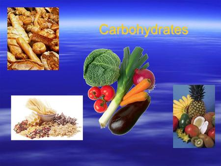 Carbohydrates. Carbohydrates  Most easily metabolized nutrient for the body, converted into glucose  glucose provides energy for the brain and ½ of.