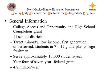General Information – College Access and Opportunity and High School Completion grant – 11 school districts – Target minority, low income, first generation,