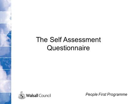 The Self Assessment Questionnaire People First Programme.