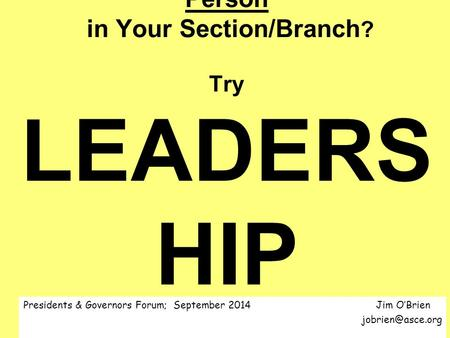 "Want To Be The Most Influential (Effective) Person in Your Section/Branch ? Try LEADERS HIP The ""soft"" skill that is ""hard"" to do. Presidents & Governors."
