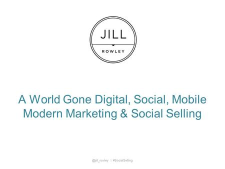 A World Gone Digital, Social, Mobile Modern Marketing & Social | #SocialSelling.