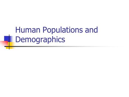 Human Populations and Demographics