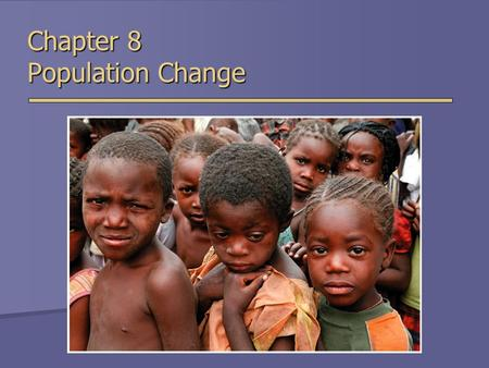 Chapter 8 Population Change. Overview of Chapter 8  Principles of Population Ecology  Factors that Effect Population Size  Reproductive Strategies.