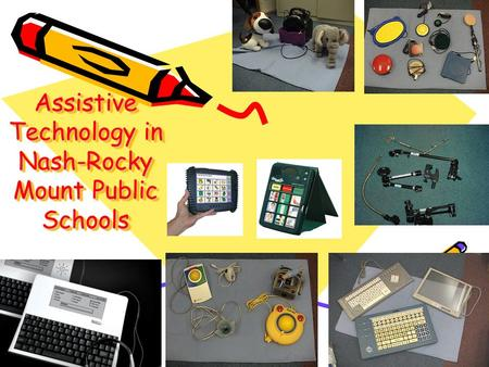 Assistive Technology in Nash-Rocky Mount Public Schools.