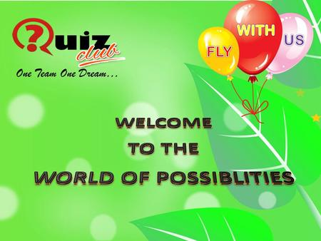 Quiz Club has been incepted in the vision to give a life time opportunity to make every individual associates financially self-reliant, economically and.