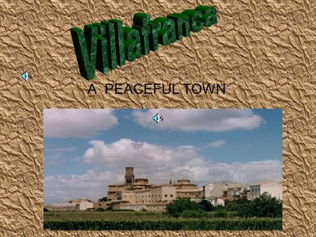 A PEACEFUL TOWN. DESCRIPCION Villafranca is a small village, it is situated in the south- east of Navarra. This village has a population of about three.
