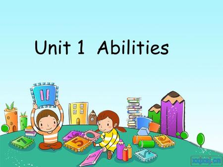 Unit 1 Abilities. swim read play basketball jump sing cook play football write.