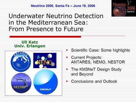 Underwater Neutrino Detection in the Mediterranean Sea: From Presence to Future  Scientific Case: Some highlights  Current Projects: ANTARES, NEMO, NESTOR.