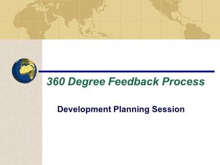 360 Degree Feedback Process Development Planning Session.