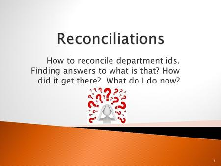 How to reconcile department ids. Finding answers to what is that? How did it get there? What do I do now? 1.