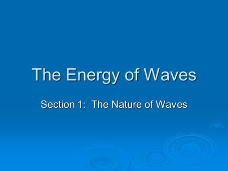 Section 1: The Nature of Waves