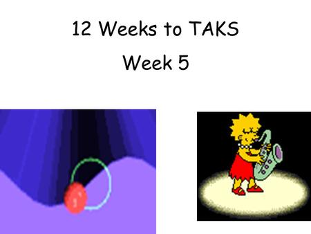 12 Weeks to TAKS Week 5. Obj. 5: IPC 5A and 5B Demonstrate wave types and their characteristics through a variety of activities such as modeling with.