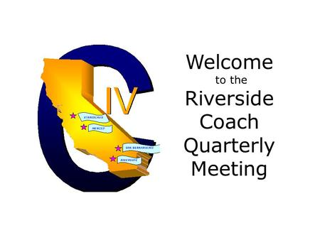 Welcome to the Riverside Coach Quarterly Meeting.