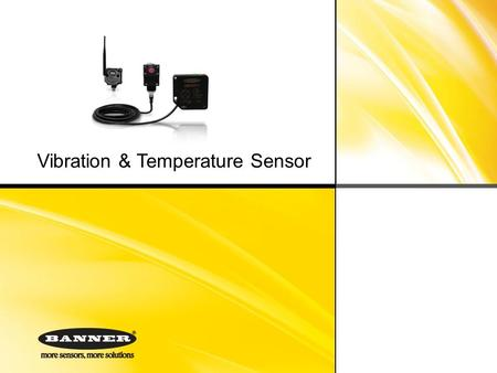 Vibration & Temperature Sensor. Contents ■ Why monitor vibration? ■ Health degradation curve ■ Predictive maintenance monitoring ■ Monitor a wide range.