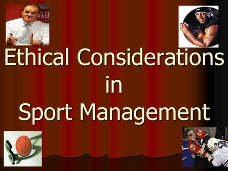 Ethical Considerations in Sport Management. Today's Lecture Critical Thinking – A Review Critical Thinking – A Review Values Values Ethical Theories/Maxims.