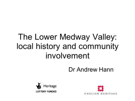 The Lower Medway Valley: local history and community involvement
