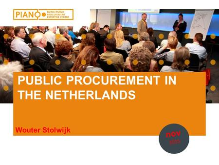 PUBLIC PROCUREMENT IN THE NETHERLANDS Wouter Stolwijk nov 2015.