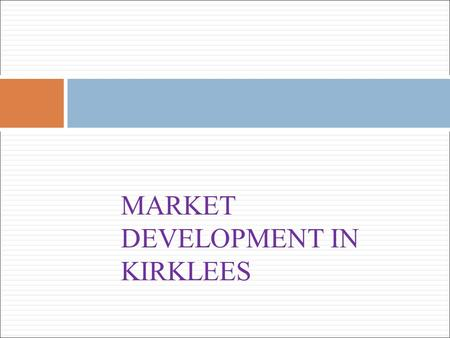 MARKET DEVELOPMENT IN KIRKLEES. Personalisation - work to date  Shared Information - worked with current providers on informing them of the changes –