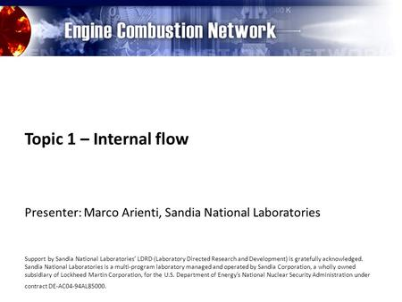 Topic 1 – Internal flow Presenter: Marco Arienti, Sandia National Laboratories Support by Sandia National Laboratories' LDRD (Laboratory Directed Research.