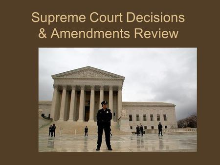 Supreme Court Decisions & Amendments Review. 13 th Amendment Abolition (elimination) of slavery.