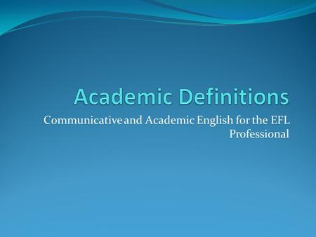 Communicative and Academic English for the EFL Professional.