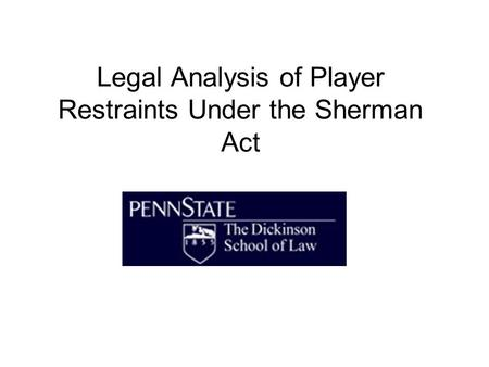 Legal Analysis of Player Restraints Under the Sherman Act.