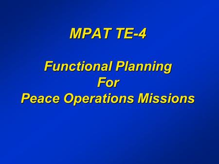 MPAT TE-4 Functional Planning For Peace Operations Missions.