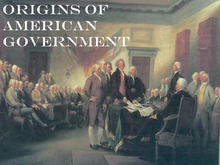 Origins of American Government. Basic Concepts of Government Limited Government  Restrictions on government  Individual rights Representative Government.