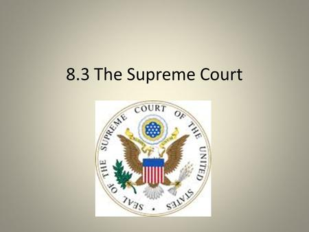 8.3 The Supreme Court. Jurisdiction The Supreme Court has original jurisdiction in only two instances: cases that involve diplomats from foreign countries.