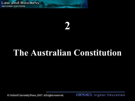 2 The Australian Constitution © Oxford University Press, 2007. All rights reserved.